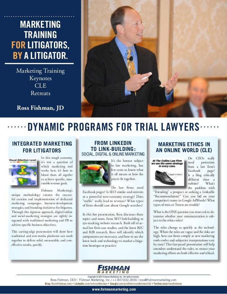 MARKETING   TRAININGFOR LITIGATORS,BY A LITIGATOR.    Marketing Training        Keynotes          CLE        Retreats    R...