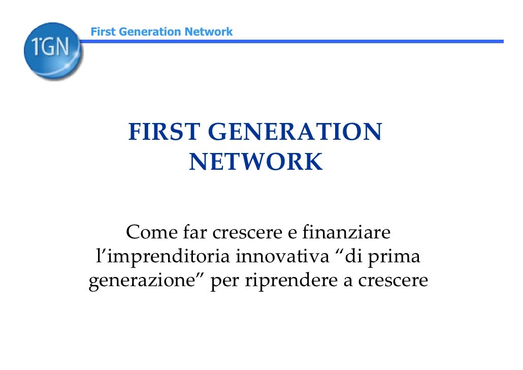 FIRST GENERATION NETWORK
