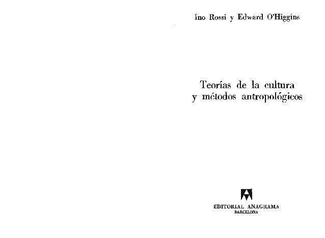 Rossi y o_higgins_-_teorias_de_la_cultura_y_metodos_antropologicos