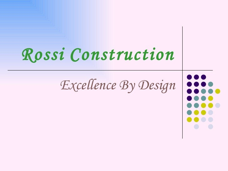 Rossi   Construction Excellence By Design