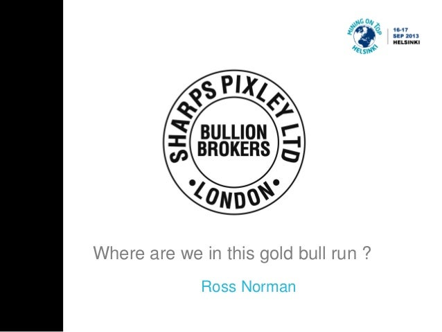 Where are we in this gold bull run ? Ross Norman
