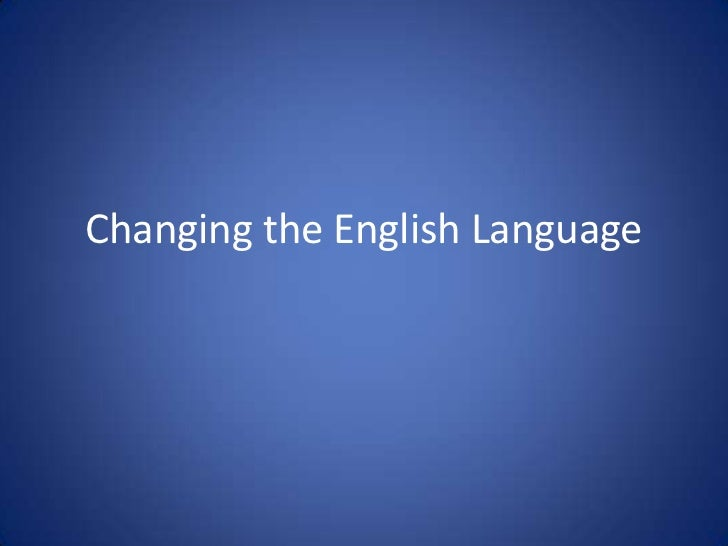Changing the English Language