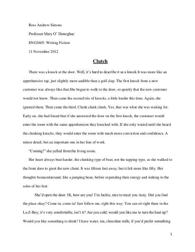 Ross Andrew Simons    Professor Mary O' Donoghue    ENG3605: Writing Fiction    11 November 2012                          ...