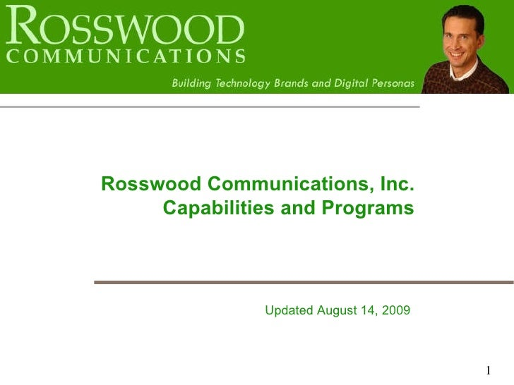Rosswood Communications, Inc. Capabilities and Programs Updated  August 14, 2009