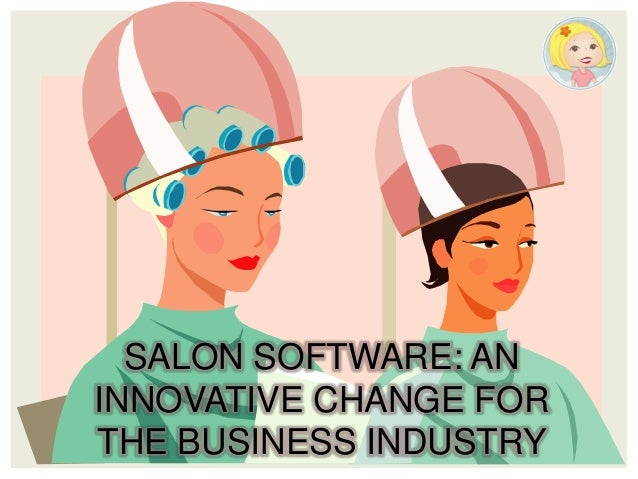 Salon Software: An Innovative Change for the Business Industry