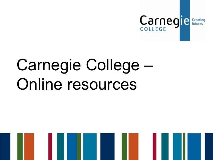 Carnegie College – Online resources