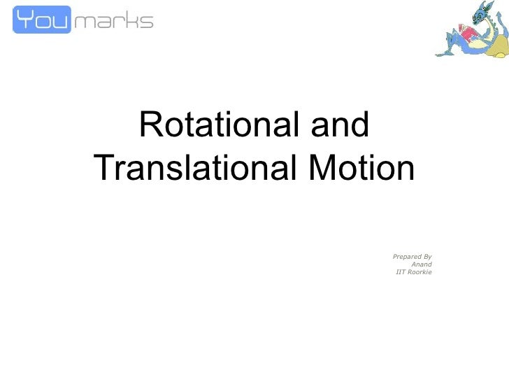 Rotation and Translational Problems