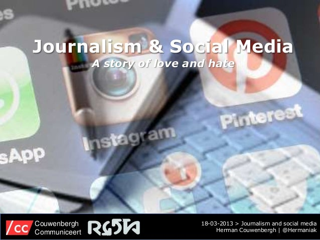 Journalism & Social Media               A story of love and hateCouwenbergh                      18-03-2013 > Journalism a...