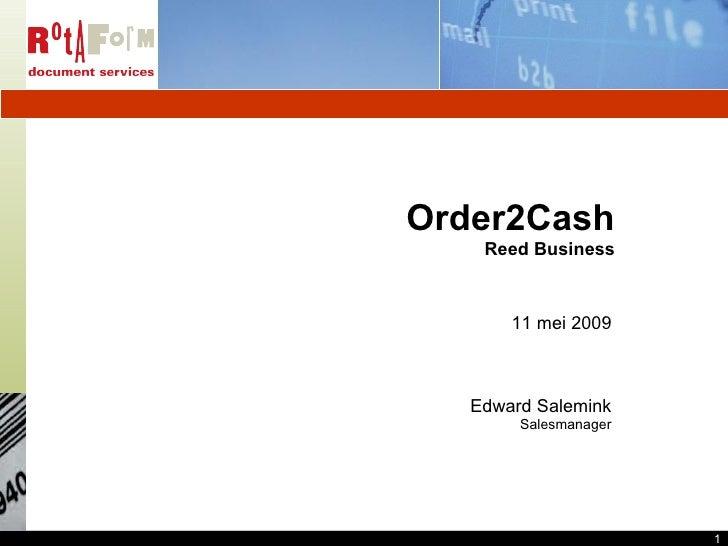 Order2Cash Reed Business 11 mei 2009 Edward Salemink Salesmanager