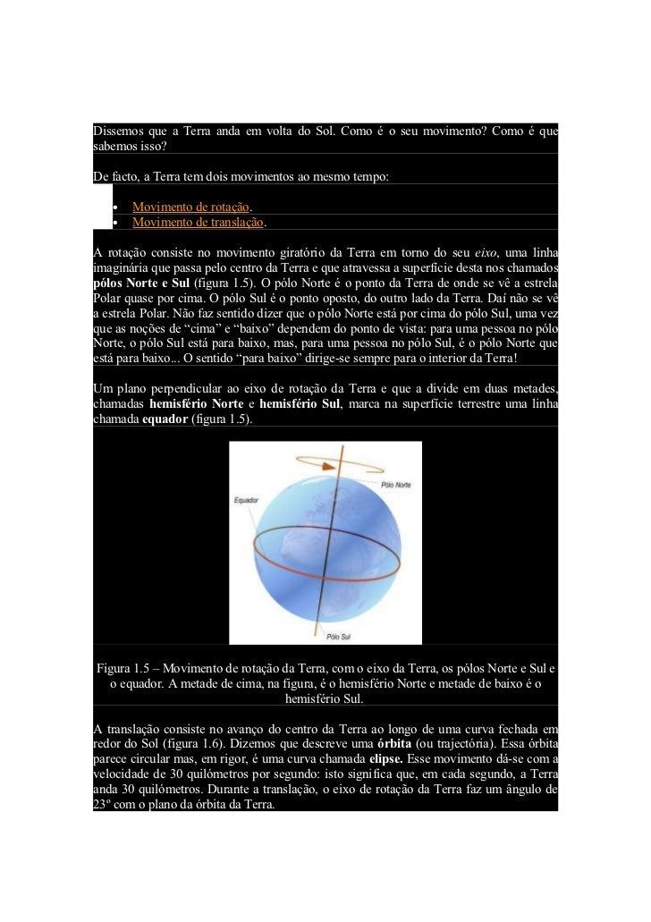 Movimentos da Terra Dissemos que a Terra anda em volta do Sol. Como é o seu movimento? Como é que sabemos isso?  De facto,...