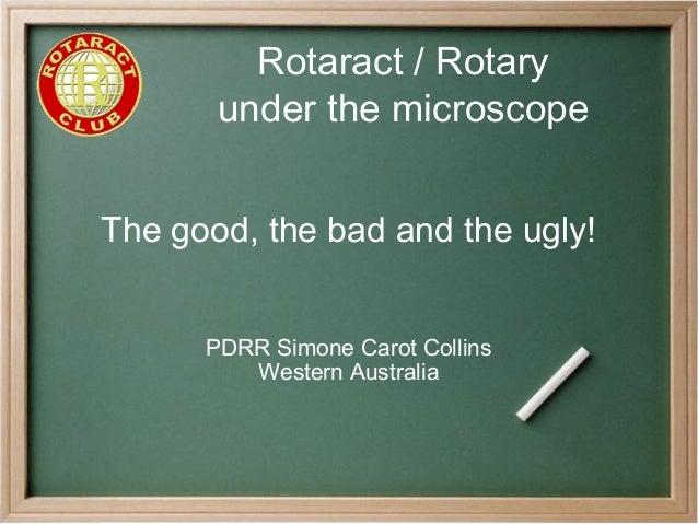 Rotaract / Rotary under the microscope