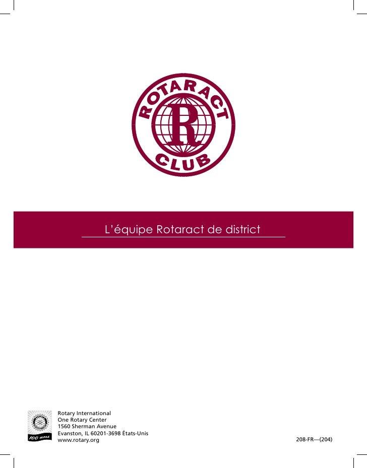 L'équipe Rotaract de district     Rotary International One Rotary Center 1560 Sherman Avenue Evanston, IL 60201-3698 États...