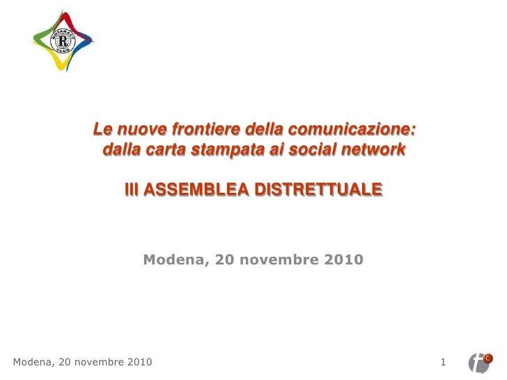 Le nuove frontiere della comunicazione:              dalla carta stampata ai social network                   III ASSEMBLE...