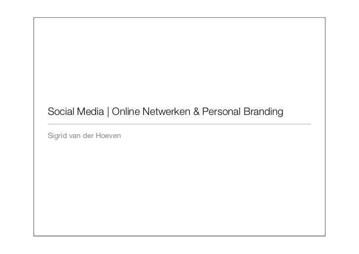 Social Media | Online Netwerken & Personal BrandingSigrid van der Hoeven