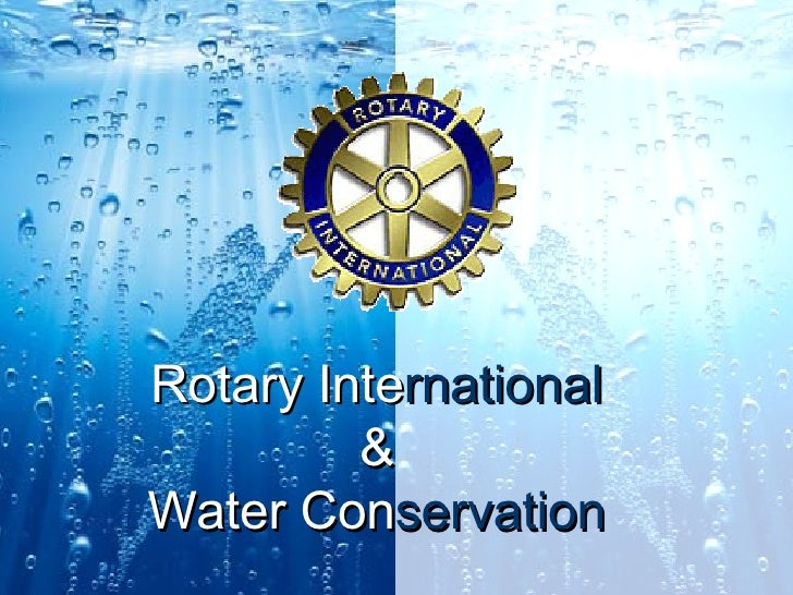 Rotary Inte rnational & Water Con servation