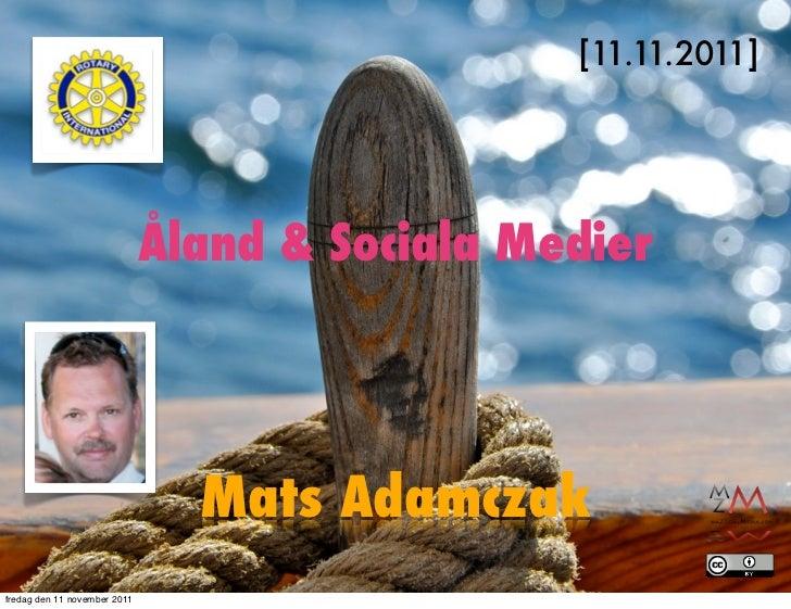 [11.11.2011]                              Åland & Sociala Medier                                Mats Adamczakfredag den 11...