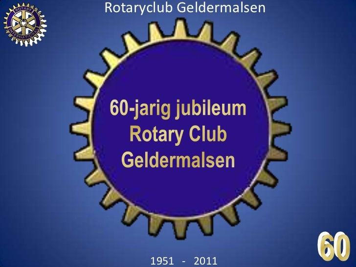 60-jarig jubileum<br />Rotary Club<br />Geldermalsen<br />