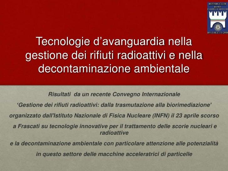 """Tecnologie d""""avanguardia nella      gestione dei rifiuti radioattivi e nella        decontaminazione ambientale           ..."""
