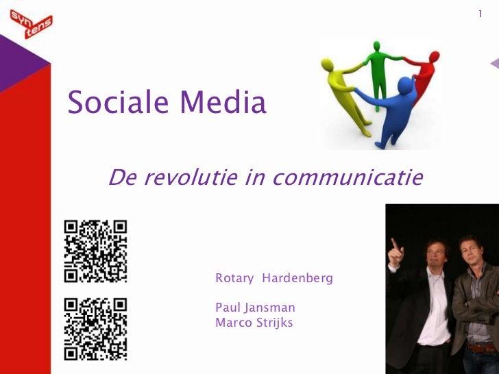 Sociale Media<br />De revolutie in communicatie<br />1<br />7-2-2011<br />Rotary  Hardenberg<br />Paul Jansman<br />Marco ...