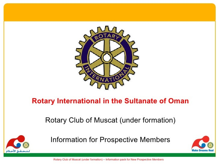 <ul><li>Rotary International in the Sultanate of Oman </li></ul><ul><li>Rotary Club of Muscat (under formation) </li></ul>...