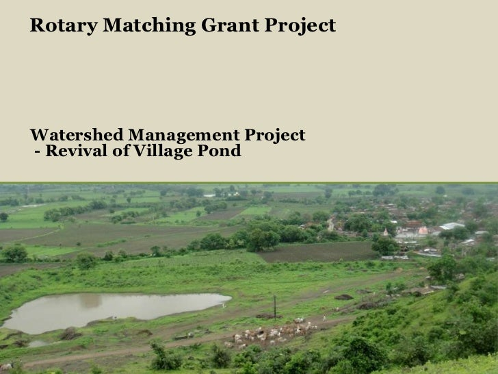 Rotary Matching Grant Project<br />      Watershed Management Project<br />       - Revival of Village Pond<br />