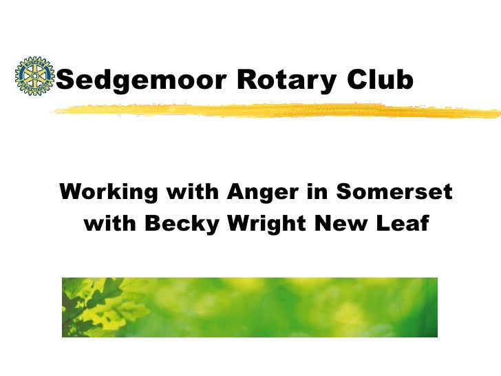 Sedgemoor Rotary Club Working with Anger in Somerset with Becky Wright New Leaf