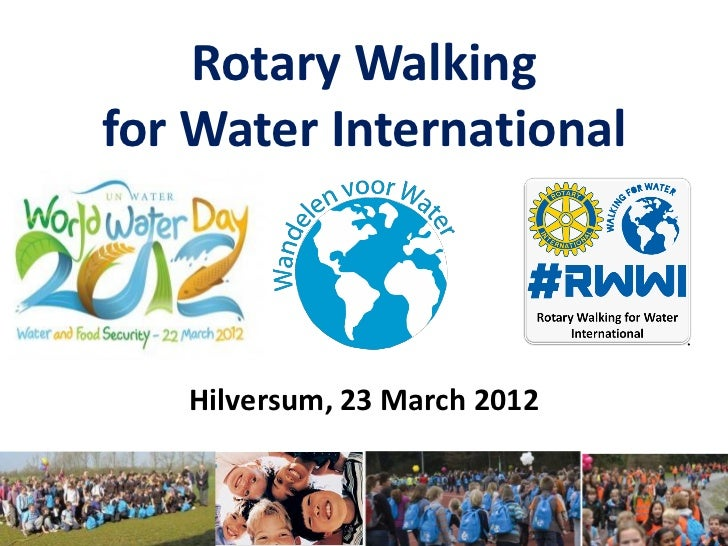 Rotary Walkingfor Water International   Hilversum, 23 March 2012