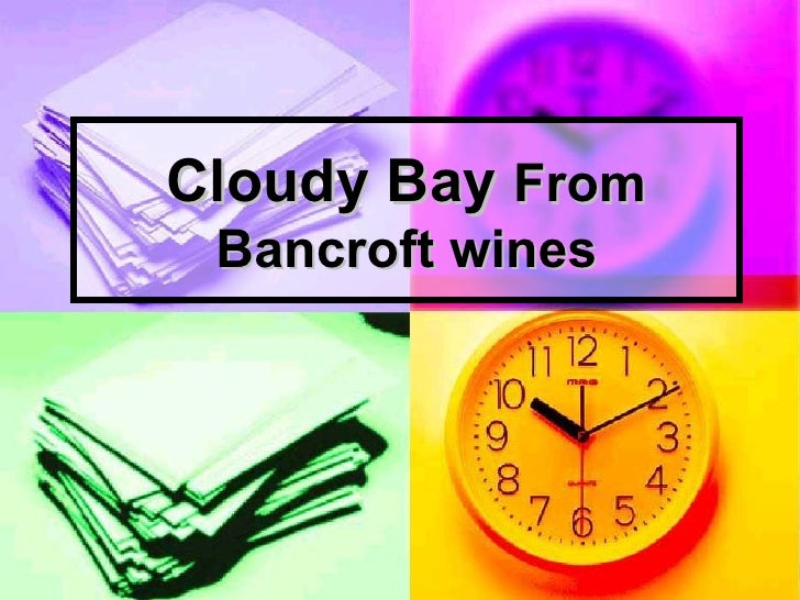 Cloudy Bay  From Bancroft wines