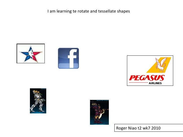 I am learning te rotate and tessellate shapes Roger Niao t2 wk7 2010