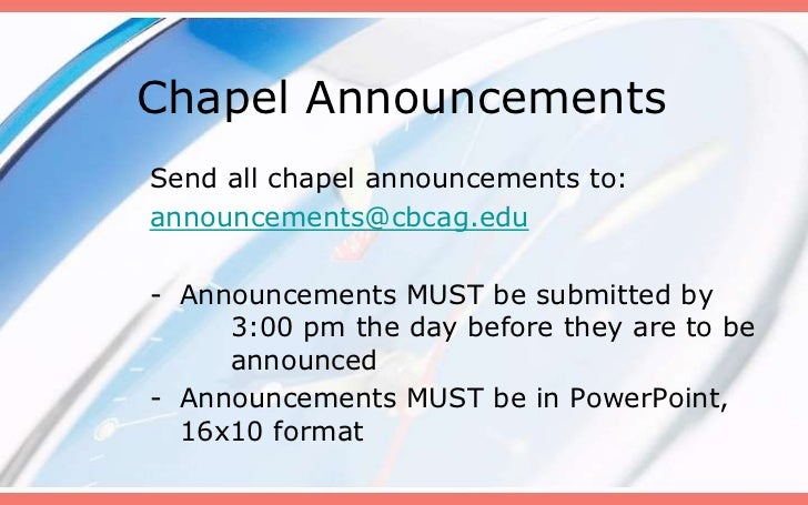 Chapel AnnouncementsSend all chapel announcements to:announcements@cbcag.edu- Announcements MUST be submitted by     3:00 ...