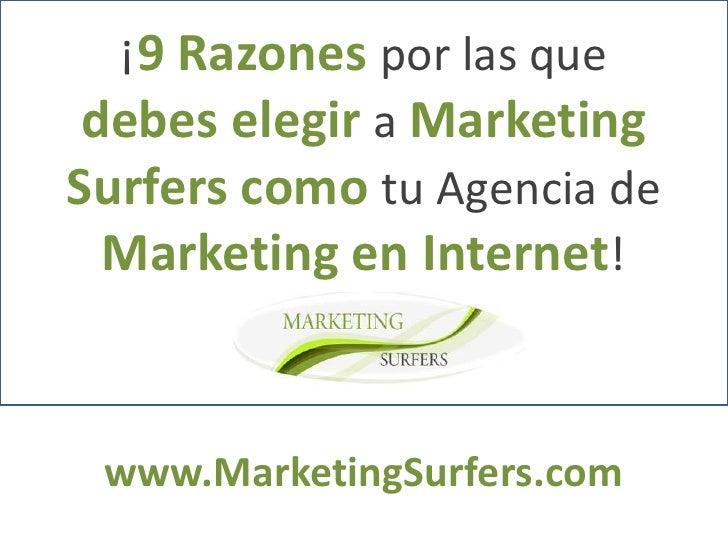 ¡9 Razones por las que debes elegir a MarketingSurfers como tu Agencia de  Marketing en Internet! www.MarketingSurfers.com