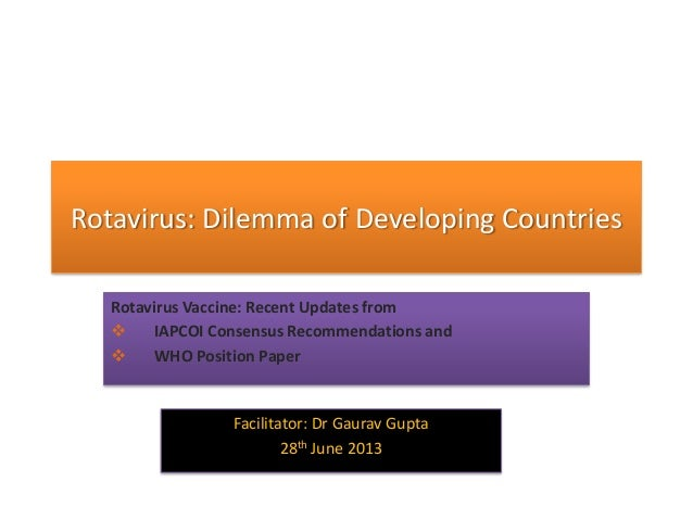 Rotavirus: Dilemma of Developing Countries Rotavirus Vaccine: Recent Updates from  IAPCOI Consensus Recommendations and ...