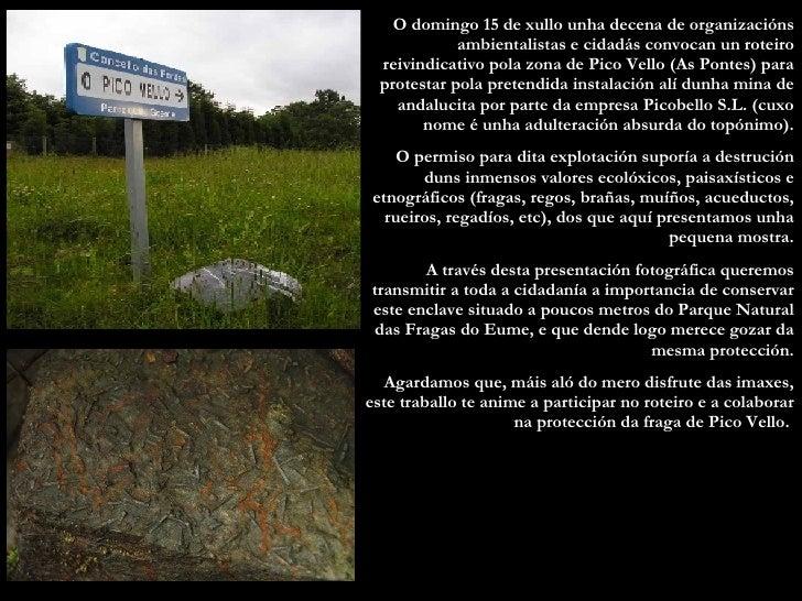 O domingo 15 de xullo unha decena de organizacións ambientalistas e cidadás convocan un roteiro reivindicativo pola zona d...