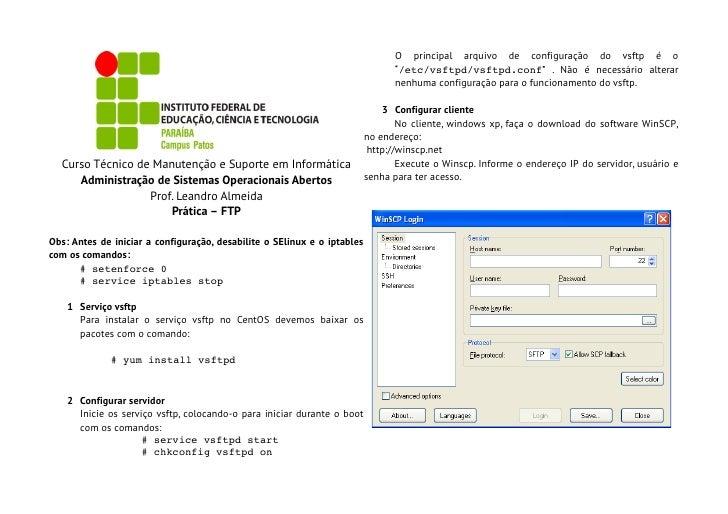 O principal arquivo de configuração do vsftp é o                                                                          ...