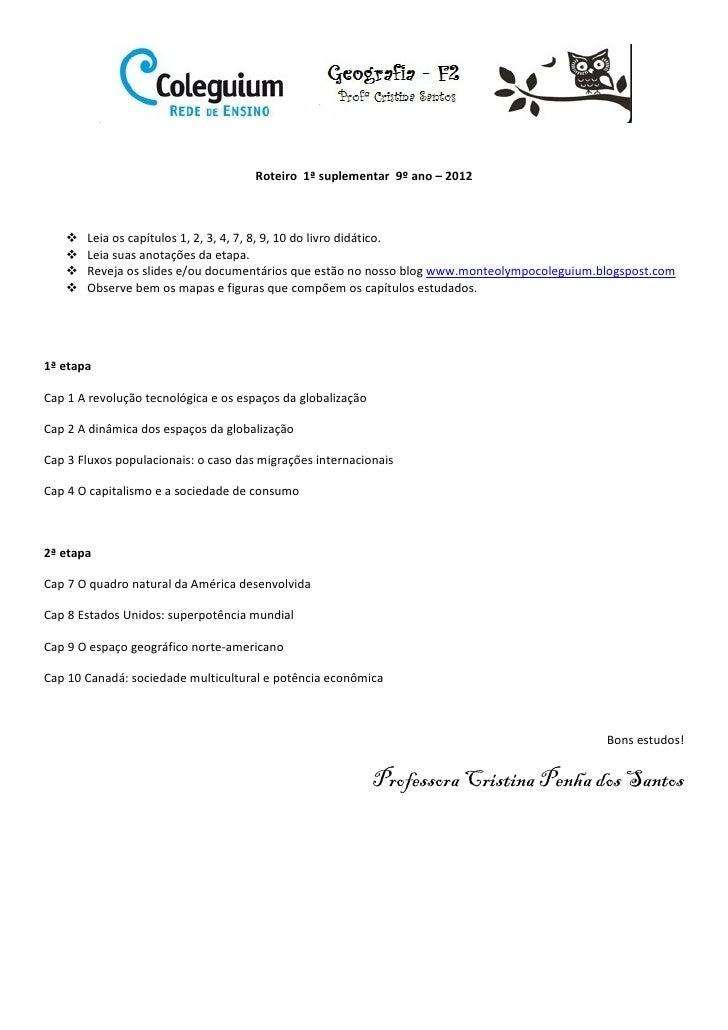 Roteiro 1ª suplementar 9º ano – 2012       Leia os capítulos 1, 2, 3, 4, 7, 8, 9, 10 do livro didático.       Leia suas an...