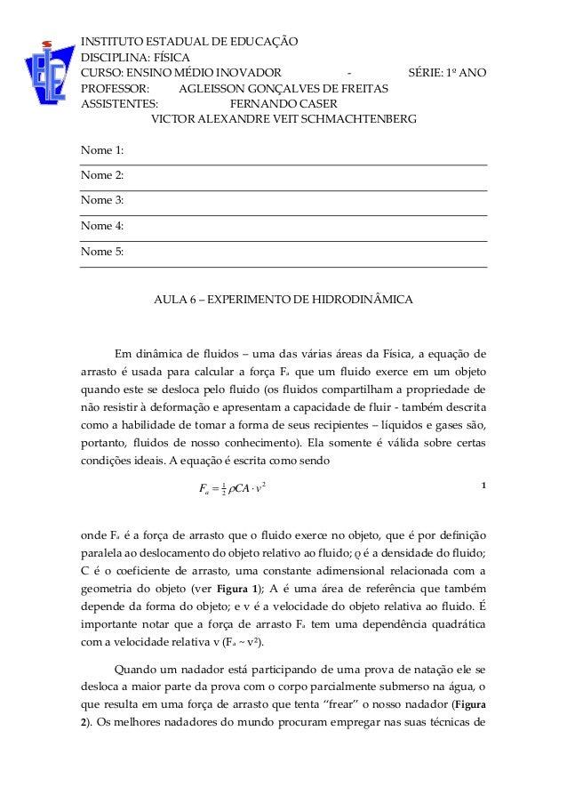 INSTITUTO ESTADUAL DE EDUCAÇÃO DISCIPLINA: FÍSICA CURSO: ENSINO MÉDIO INOVADOR - SÉRIE: 1º ANO PROFESSOR: AGLEISSON GONÇAL...