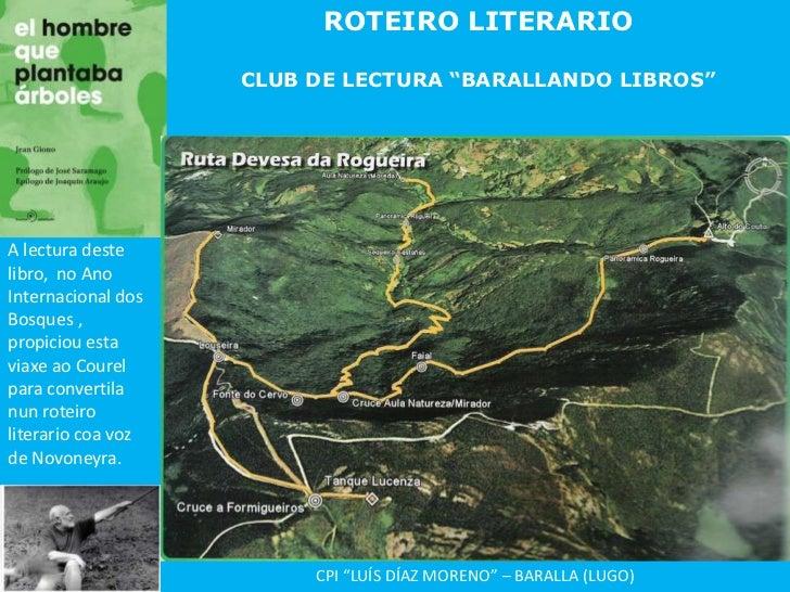 """ROTEIRO LITERARIO<br />CLUB DE LECTURA """"BARALLANDO LIBROS""""<br />A lectura deste libro,  no Ano Internacional dos Bosques ,..."""