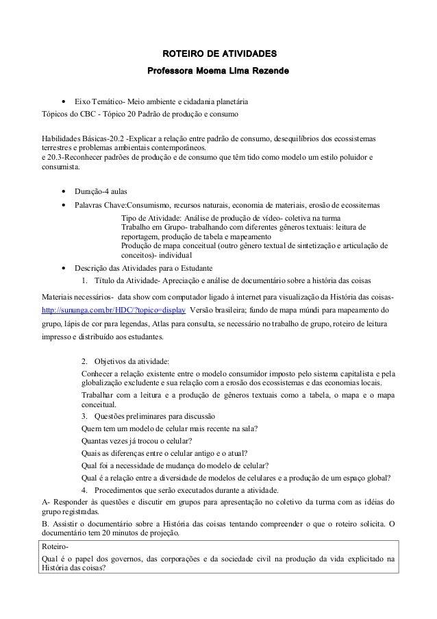 ROTEIRO DE ATIVIDADES Professora Moema Lima Rezende • Eixo Temático- Meio ambiente e cidadania planetária Tópicos do CBC -...