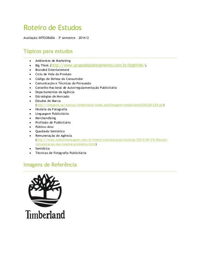 Roteiro de Estudos  Avaliação INTEGRADA – 3º semestre – 2014/2  Tópicos para estudos   Ambientes de Marketing   Big Thin...