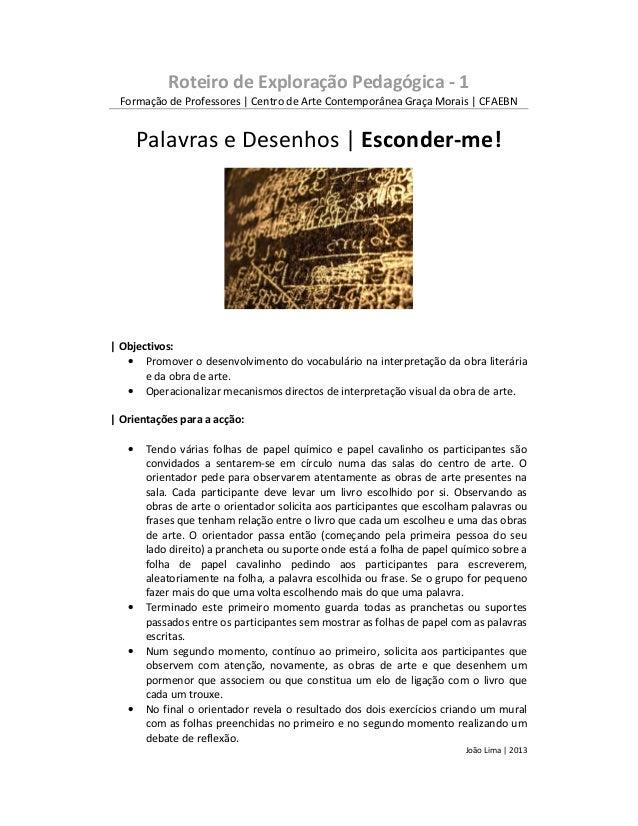 Roteiro de Exploração Pedagógica - 1Formação de Professores | Centro de Arte Contemporânea Graça Morais | CFAEBNPalavras e...