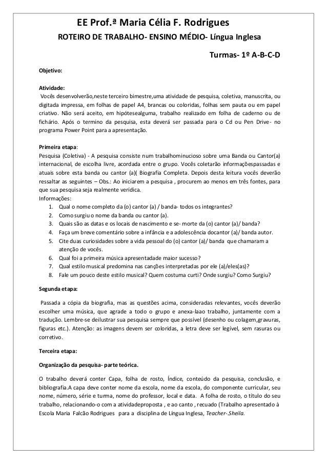 ROTEIRO DE TRABALHO- ENSINO MÉDIO- Língua Inglesa Turmas- 1º A-B-C-D Objetivo: Atividade: Vocês desenvolverão,neste tercei...