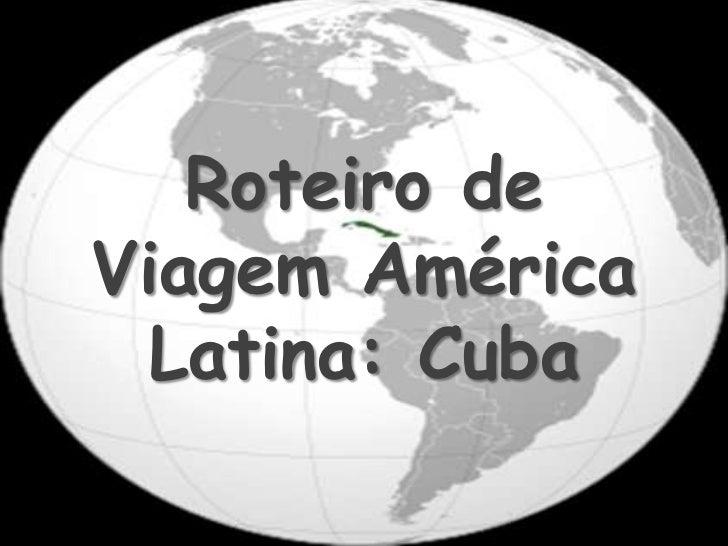 Roteiro deViagem América Latina: Cuba