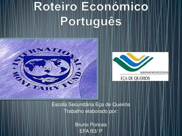 Escola Secundária Eça de Queirós     Trabalho elaborado por:         Bruno Ponces           EFA B3/ P