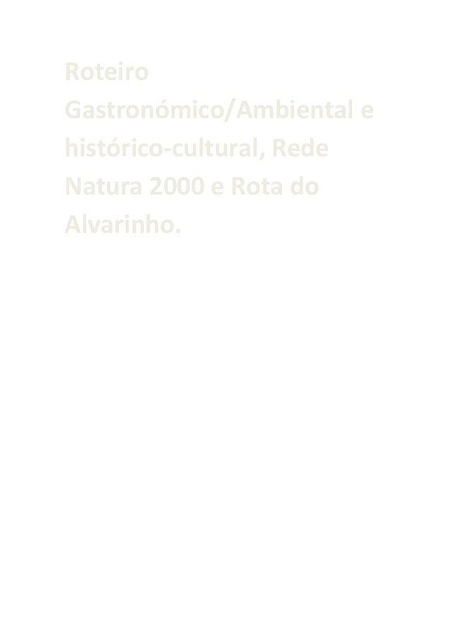 Roteiro Gastronómico/Ambiental e histórico-cultural, Rede Natura 2000 e Rota do Alvarinho.