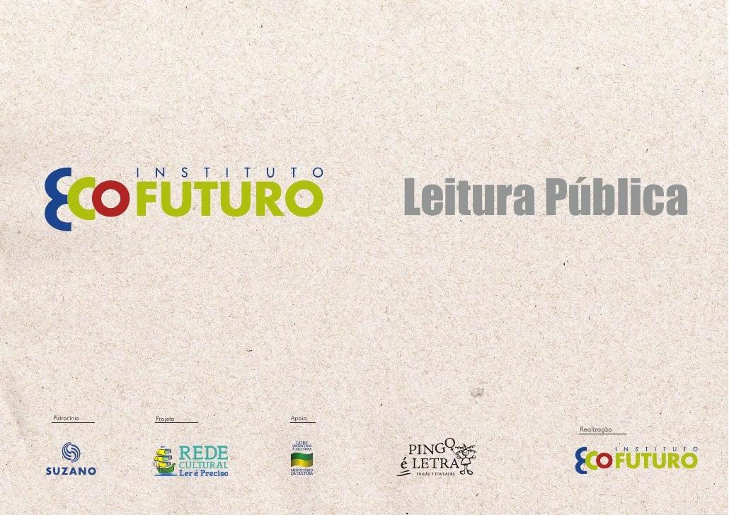 Leitura Pública    Patrocínio   Projeto   Apoio                                         Realização