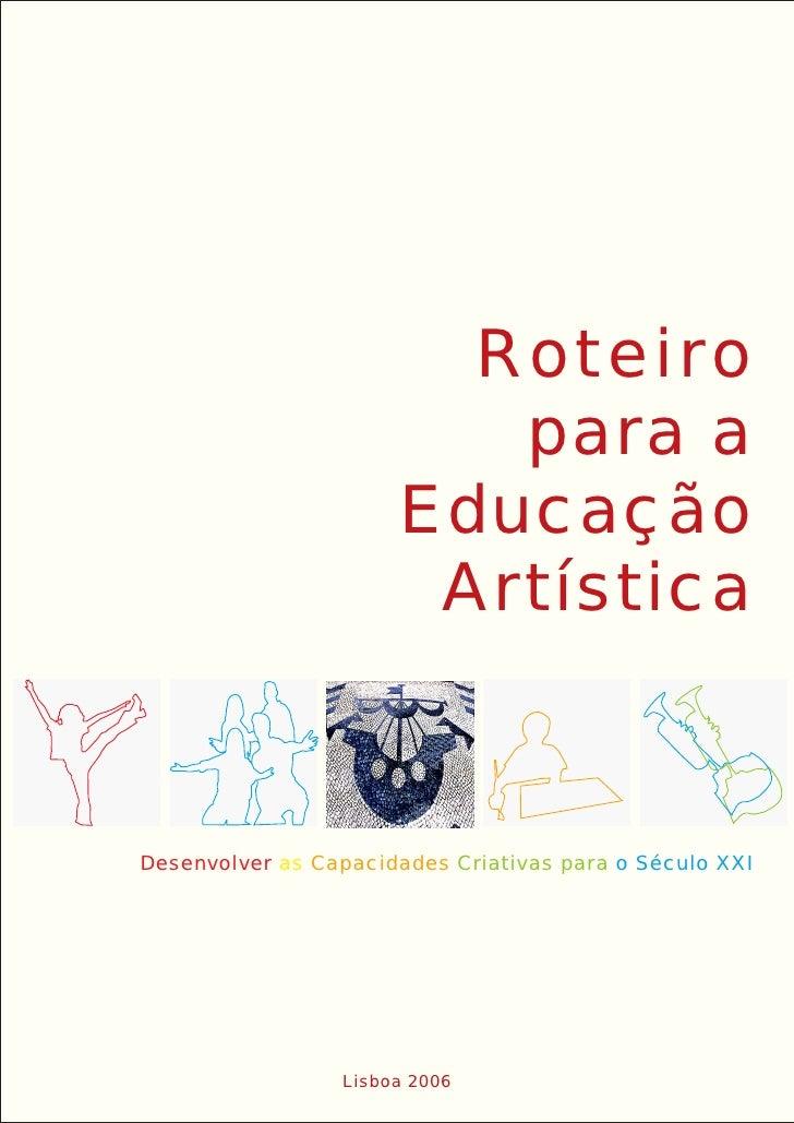 Roteiro                          para a                       Educação                        Artística   Desenvolver as C...