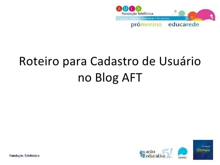 Roteiro para Cadastro de Usuário no Blog AFT