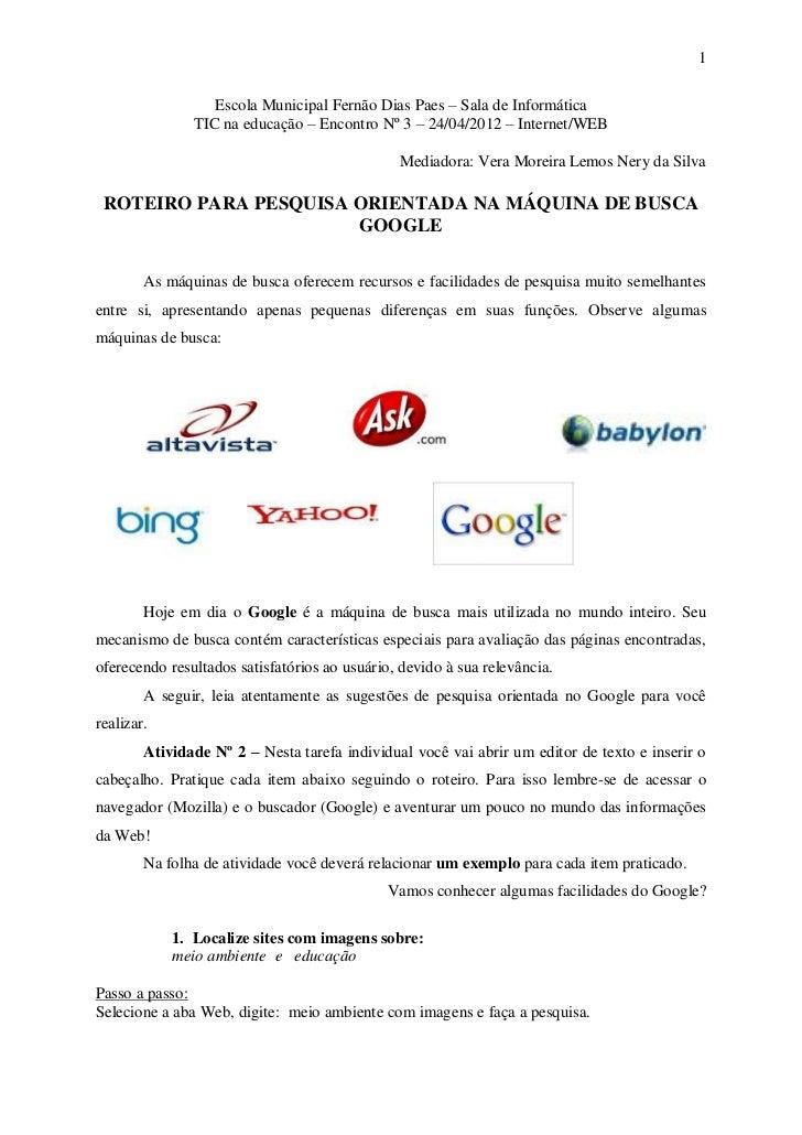 1                  Escola Municipal Fernão Dias Paes – Sala de Informática               TIC na educação – Encontro Nº 3 –...