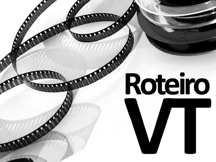 Roteiro VT