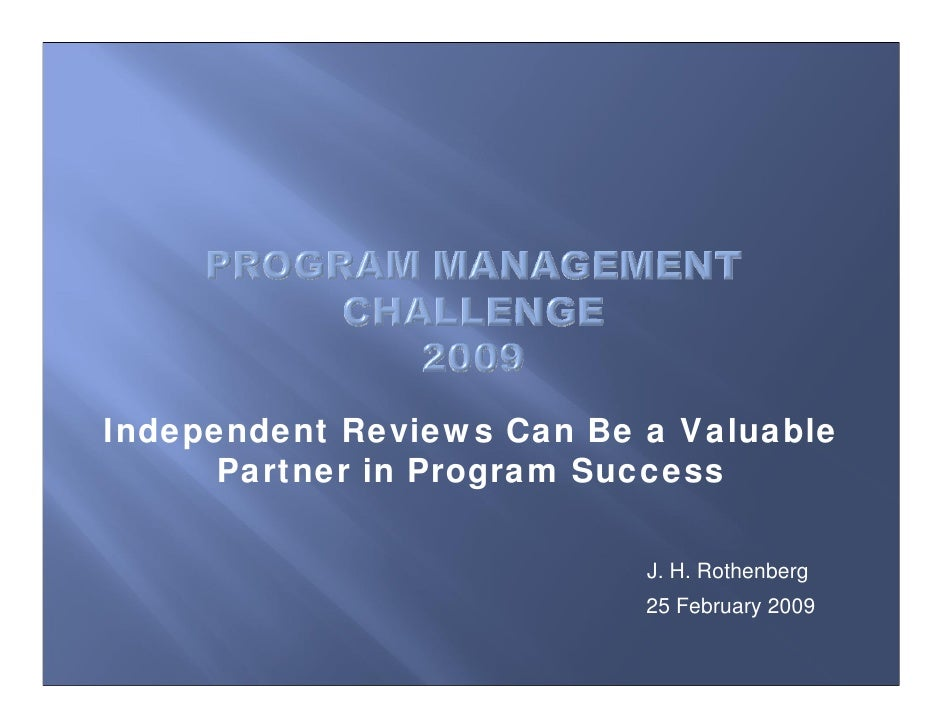 Independent Reviews Can Be a Valuable      Partner in Program Success                           J. H. Rothenberg          ...